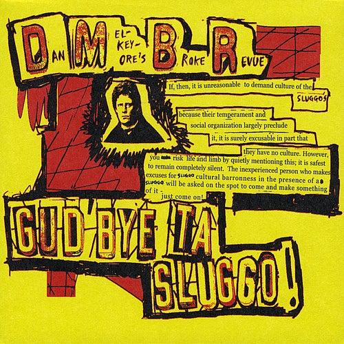 Gud Bye Ta Sluggo - Ep by Dan Melchior