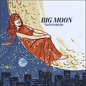 Play & Download Big Moon by Faith Gibson | Napster