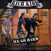 Play & Download Rich Kidd Compilation, Vol. 2 We Go Hard by Various Artists | Napster