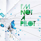 Play & Download I'm Not a Pilot by I'm Not a Pilot | Napster