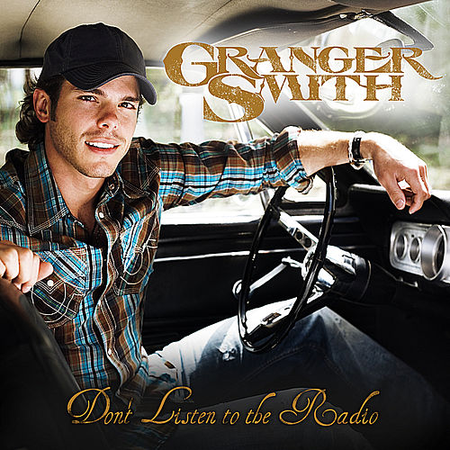 Play & Download Don't Listen to the Radio by Granger Smith | Napster