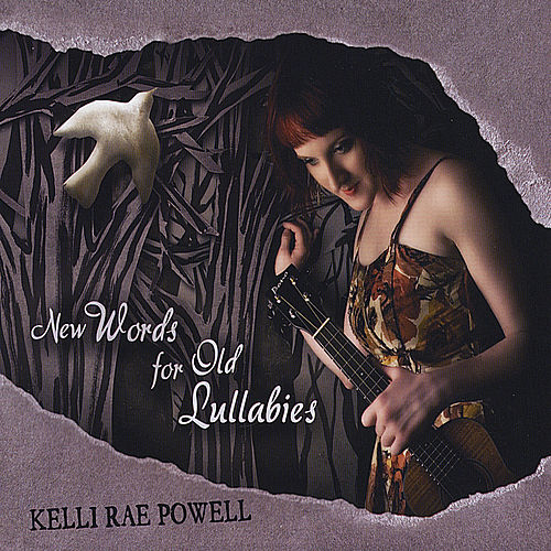 New Words for Old Lullabies by Kelli Rae Powell