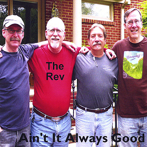 Play & Download Ain't It Always Good by The Rev | Napster