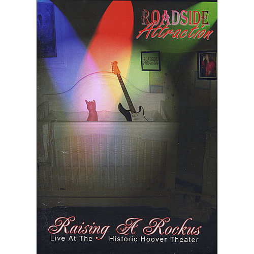 Play & Download Raising a Rockus - Live At the Historic Hoover Theater by Roadside Attraction | Napster