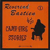 Campfire Stories by Reverend Bastien