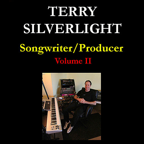 Songwriter/Producer: Volume Ii by Terry Silverlight