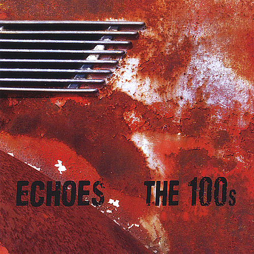 Play & Download Echoes by 100s | Napster