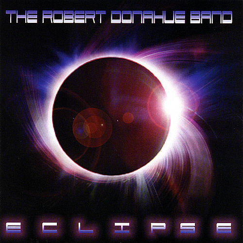Eclipse by The Robert Donahue Band