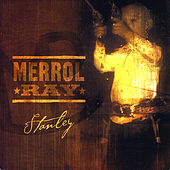 Stanley by Merrol Ray