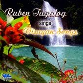Ruben Tagalog Sings Visayan Songs by Ruben Tagalog