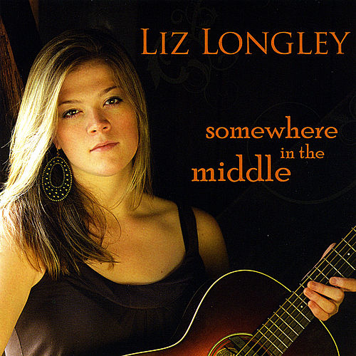 Play & Download Somewhere in the Middle by Liz Longley | Napster