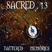 Tattered Memories by Sacred 13