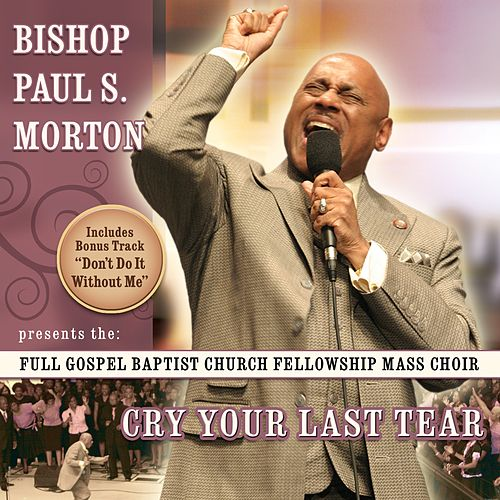 Cry Your Last Tear by Bishop Paul S. Morton