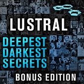 Play & Download Deepest, Darkest Secrets by Lustral | Napster