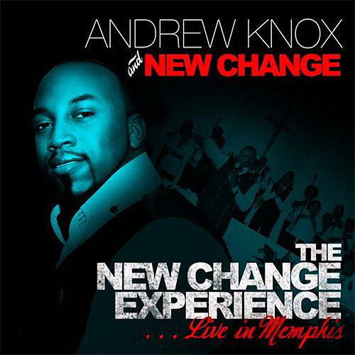 The New Change Experience: Live in Memphis by Andrew Knox
