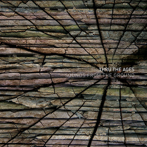 Thru The Ages by Sounds from the Ground