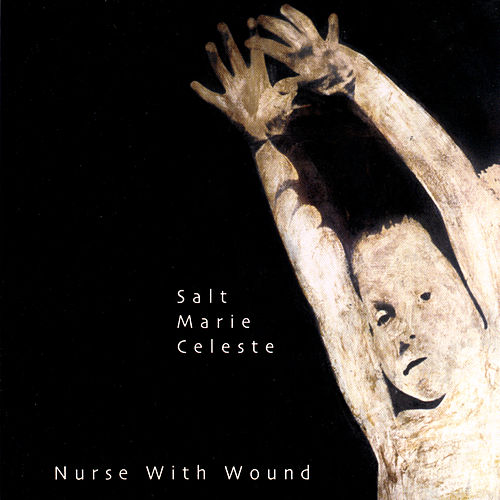 Play & Download Salt Marie Celeste by Nurse With Wound | Napster