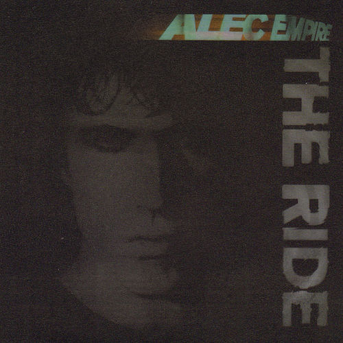 Play & Download The Ride by Alec Empire | Napster