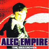 Play & Download The Destroyer by Alec Empire | Napster