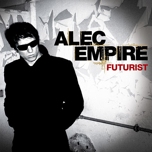 Futurist by Alec Empire