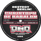 Play & Download Destroy Berlin EP by Christoph De Babalon | Napster