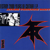 Play & Download Destroy 2000 Years Of Culture by Atari Teenage Riot | Napster
