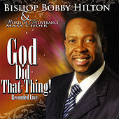 God Did That Thing! by Bishop Bobby Hilton