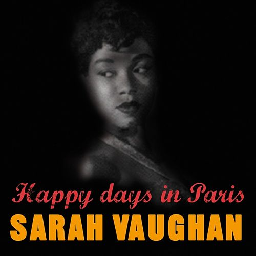 Play & Download Happy Days In Paris by Sarah Vaughan | Napster