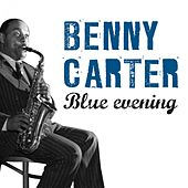 Play & Download Blue Evening by Benny Carter | Napster