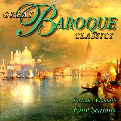 Great Music Classics, Vol. 7 - Great Barroque Classics by Various Artists