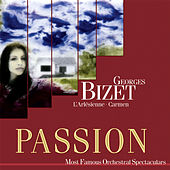 Play & Download Passion: Most Famous Orchestal Spectaculars - Bizet: L'Arlesienne - Carmen by Various Artists | Napster