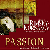 Play & Download Passion: Most Famous Orchestal Spectaculars - Scheherazade - Capriccio Espagnol by Various Artists | Napster