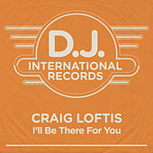 I'll Be There For You (Remixes) by Craig Loftis