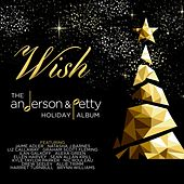 Wish: The Anderson & Petty Holiday Album by Various Artists