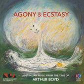 Agony & Ecstasy: Australian Music From The Time Of Arthur Boyd by Various Artists