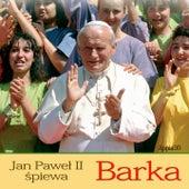 Jan Paweł II Śpiewa Barka by Jan Paweł II