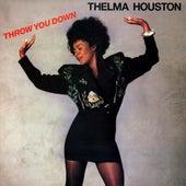 Throw You Down by Thelma Houston