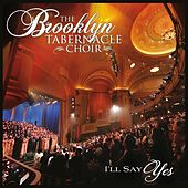 I'll Say Yes by The Brooklyn Tabernacle Choir