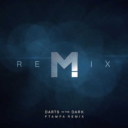Darts In The Dark (FTampa Remix) de FTampa
