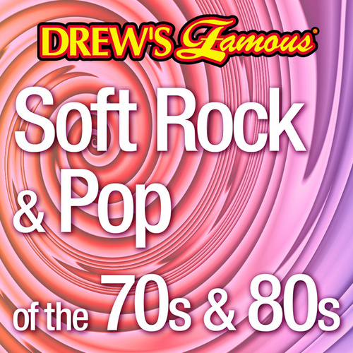 Drew's Famous Soft Rock & Pop 70s And 80s by The Hit Crew(1)
