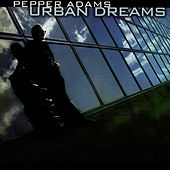 Play & Download Urban Dreams by Pepper Adams | Napster