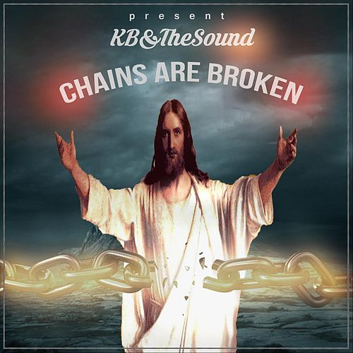 The Chains Are Broken - EP by Kb