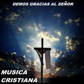 Demos Gracias Al Senor de Musica Cristiana