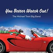 You Better Watch Out! von Michael Treni