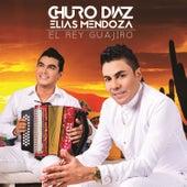 El Rey Guajiro de Elías Mendoza