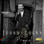 Prayin' by Johnny Logan