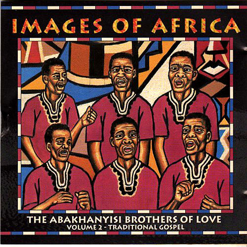 Play & Download Images Of Africa Vol. 2 by Abakhanyisi Brothers of Love | Napster