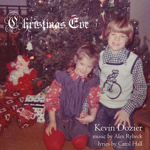 Christmas Eve (Could Not Ask for More) by Kevin Dozier
