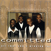 Play & Download All That She's Praying For by Committed (South Africa) | Napster