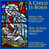 A Child Is Born by Wm. Glenn Osborne